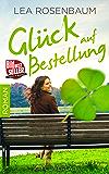 Glück auf Bestellung: Liebesroman