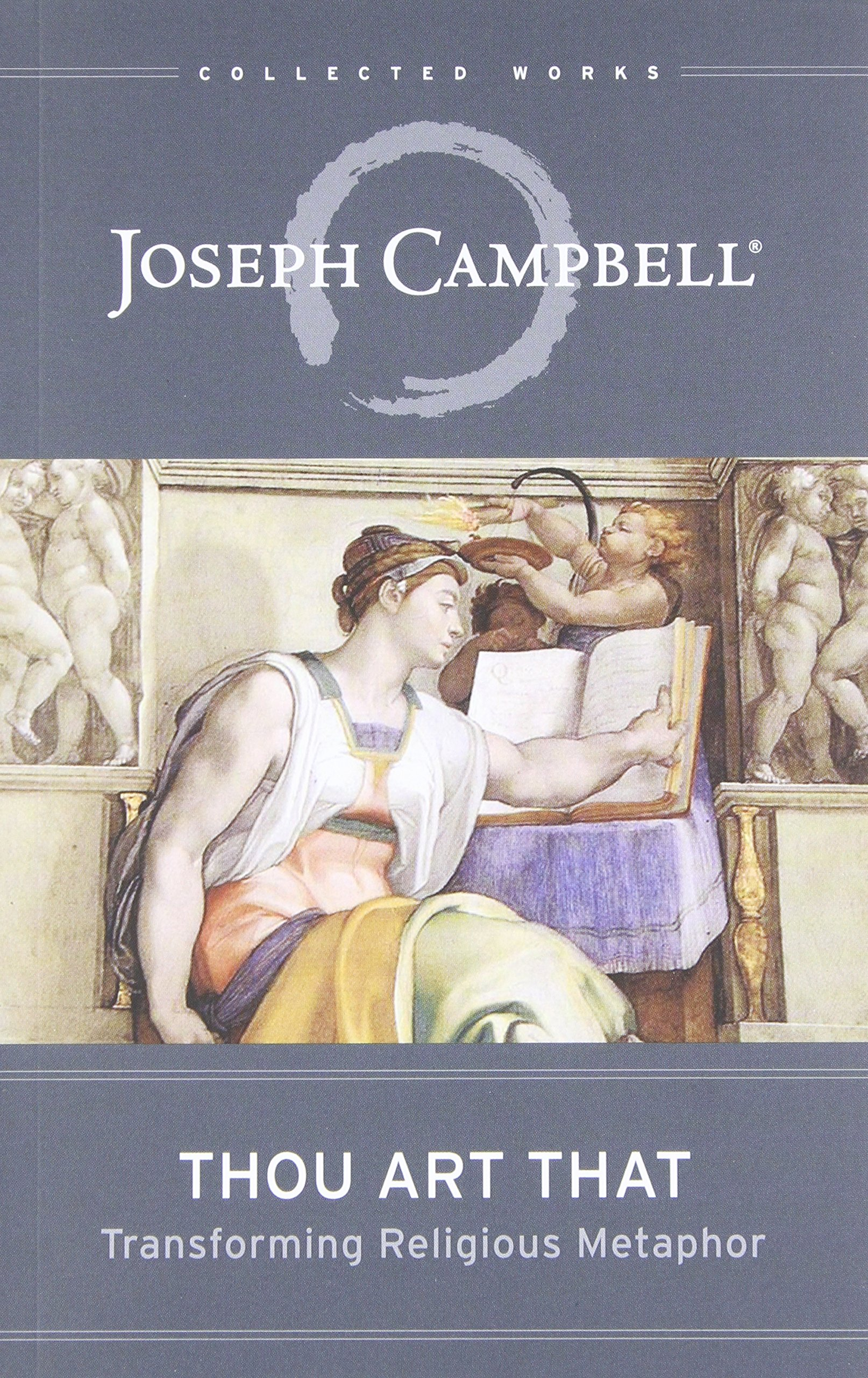 Thou Art That: Transforming Religious Metaphor (The Collected Works of Joseph  Campbell): Joseph Campbell, Eugene Kennedy: 9781608681877: Amazon.com: Books