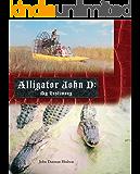 Alligator John D: My Testimony