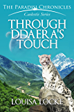Through Ddaera's Touch: Paradisi Chronicles (Caelestis Series Book 3)