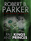 Pale Kings and Princes (A Spenser Mystery) (The Spenser Series Book 14)