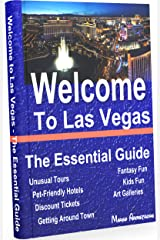 Welcome to Las Vegas: The Essential Guide Kindle Edition