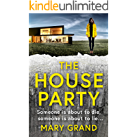 The House Party: A gripping heart-stopping psychological thriller for 2021