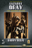 The Adventures of Lazarus Gray: The Omnibus Edition