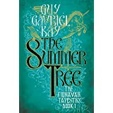 The Summer Tree (Fionavar Tapestry Book 1)