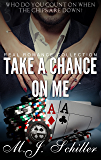 TAKE A CHANCE ON ME (REAL ROMANCE COLLECTION Book 6)