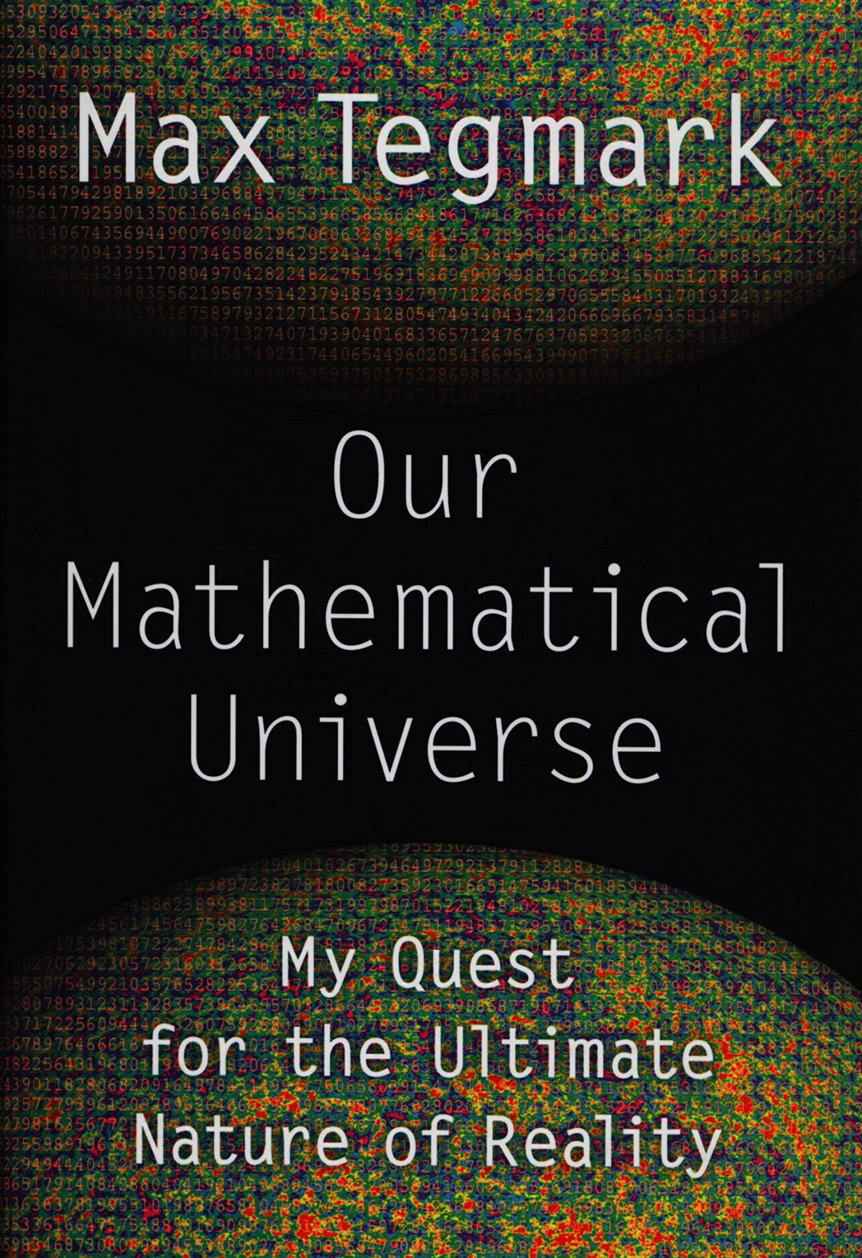 Our mathematical universe my quest for the ultimate nature of our mathematical universe my quest for the ultimate nature of reality max tegmark 9780307599803 amazon books fandeluxe Choice Image