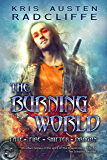 The Burning World: Fate Fire Shifter Dragon Book 7