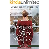 Unmasking Lady Caroline: A Regency Christmas Romance (Belles of Christmas Book 1)