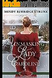 Unmasking Lady Caroline: A Regency Christmas Romance (Belles of Christmas Book 1)