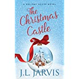 The Christmas Castle: A Sweet Holiday Romance (Holiday House)