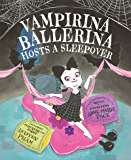 Vampirina Ballerina Hosts a Sleepover (Picture Book)