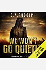 We Won't Go Quietly: A Family's Struggle to Survive in a World Devolved Audible Audiobook