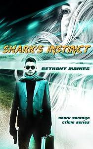 Shark's Instinct (Shark Santoyo Crime Series Book 1)