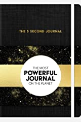 The 5 Second Journal: The Best Daily Journal and Fastest Way to Slow Down, Power Up, and Get Sh*t Done Hardcover