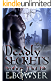 Deadly Secrets: Brothers That Bite Book 1 ( Paranormal romance, vampire, werewolf, bbw, sexy)