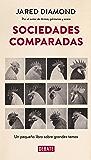 Sociedades comparadas: Un pequeño libro sobre grandes temas (Spanish Edition)