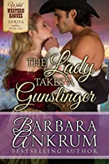 The Lady Takes A Gunslinger (Wild Western Rogues Series, Book 1) Kindle Edition