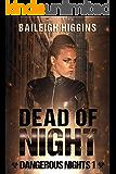 Dead of Night (Dangerous Nights - A Zombie Apocalypse Thriller Book 1)