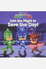 Into the Night to Save the Day! (PJ Masks) Paperback