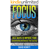 Focus: Best Ways To Improve Your Concentration and