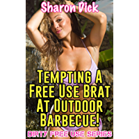 Tempting The Free Use Brat At An Outdoor Barbecue! (Dirty Free Use Series Book 9) (English Edition)