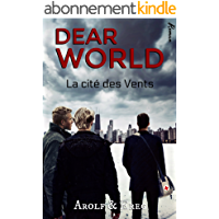 DEAR WORLD: Tome 2 - La Cité des vents