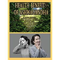 Health Benefits of Ashwagandha: It lowers cortisol, increases brain plasticity, Better focus, attention, and engagement, Increased DHEA, Combats adrenal fatigue, Reduced blood sugar, Aids weight loss