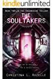 The Soultakers: Book two in the YA Dystopian Scifi Epic (The Treemakers Trilogy - 2)