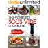 Sous Vide Cookbook: The Complete Sous Vide Cookbook –150 Simple To Make At Home Recipes (Sous Vide Recipes)