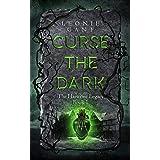 Curse the Dark: The Harstone Legacy Book 1