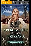 Approaching from Arizona (The Pioneer Brides of Rattlesnake Ridge Book 7)