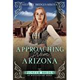 Approaching from Arizona (The Pioneer Brides from Rattlesnake Ridge Book 7)