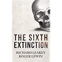 The Sixth Extinction: Patterns of Life and the Future of Humankind (English Edition)