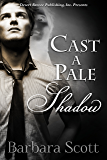 Cast a Pale Shadow