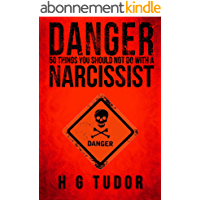 Danger: 50 Things You Should Not Do With a Narcissist (English Edition)