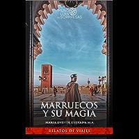 Marruecos y su magia (Un mundo lleno de sorpresas) (Spanish Edition)