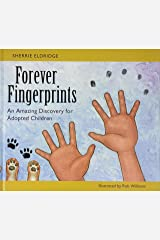 Forever Fingerprints: An Amazing Discovery for Adopted Children Hardcover