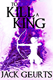 To Kill a King (Pantheon Book 2)