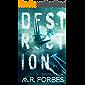 Destruction (Forgotten Colony Book 4)