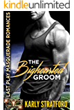 The Bighearted Groom: Last Play Masquerade Romances Book 2