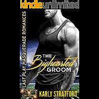 The Bighearted Groom: Last Play Masquerade Romances Book 2