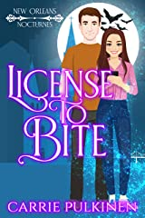 License to Bite: A Paranormal Romantic Comedy (New Orleans Nocturnes Book 1) Kindle Edition