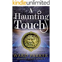 A Haunting Touch: A midlife paranormal mystery (Memory Guild Book 4)