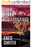 Cold River Renaissance: A Native American Mystery and Thriller Fiction Series (Cold River Series Book 5)