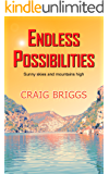 Endless Possibilities: Sunny skies and mountains high (The Journey Book 3) (English Edition)