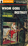 Whom Gods Destroy (1953) (PlanetMonk Pulps Book 13)