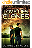 Love, Lies & Clones: A Futuristic Mystery Novel