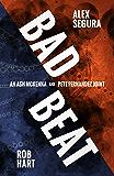Bad Beat: A Pete Fernandez/Ash McKenna Joint (A Polis Books Twist)