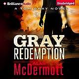 Gray Redemption: A Tom Gray Novel, Book 3